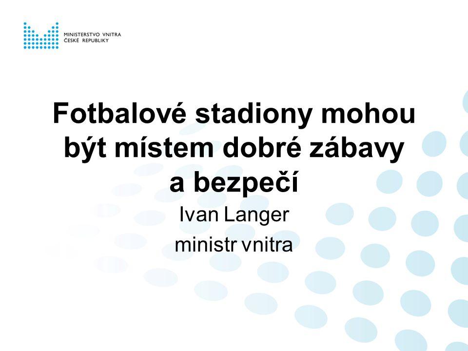 Fotbalové stadiony mohou být místem dobré zábavy a bezpečí