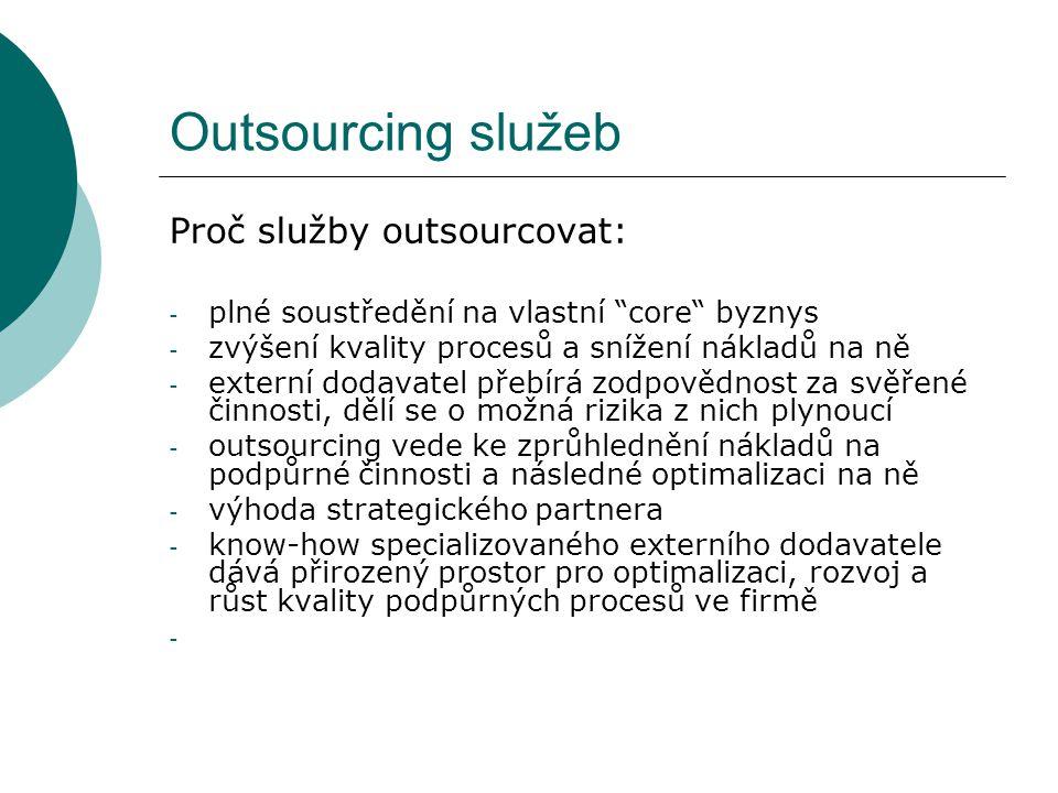 Outsourcing služeb Proč služby outsourcovat:
