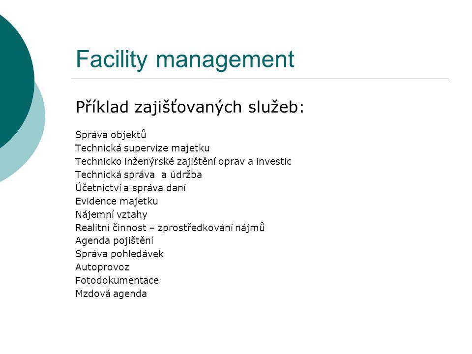 Facility management Příklad zajišťovaných služeb: Správa objektů