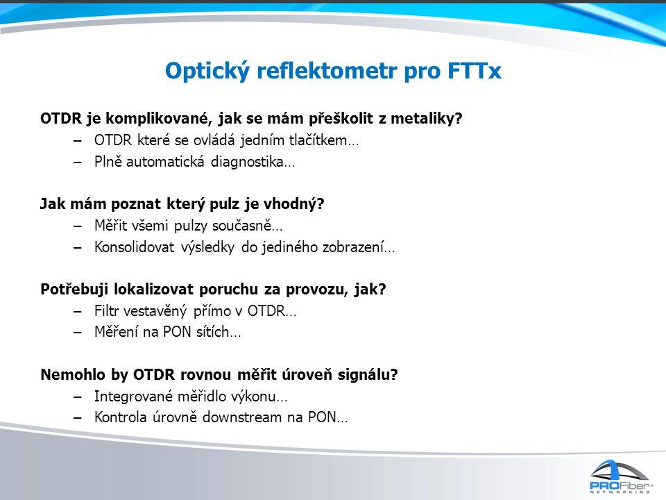 Optický reflektometr pro FTTx