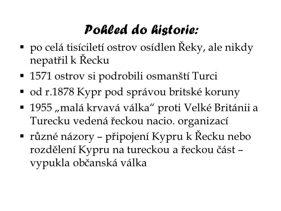 Pohled do historie: po celá tisíciletí ostrov osídlen Řeky, ale nikdy nepatřil k Řecku. 1571 ostrov si podrobili osmanští Turci.