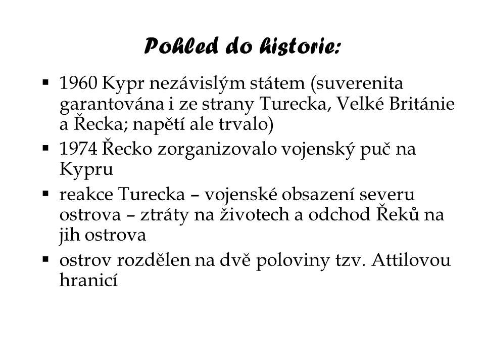 Pohled do historie: 1960 Kypr nezávislým státem (suverenita garantována i ze strany Turecka, Velké Británie a Řecka; napětí ale trvalo)