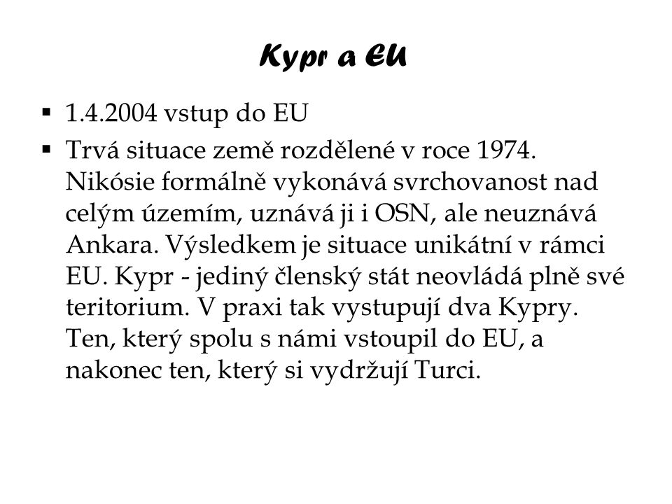 Kypr a EU 1.4.2004 vstup do EU.