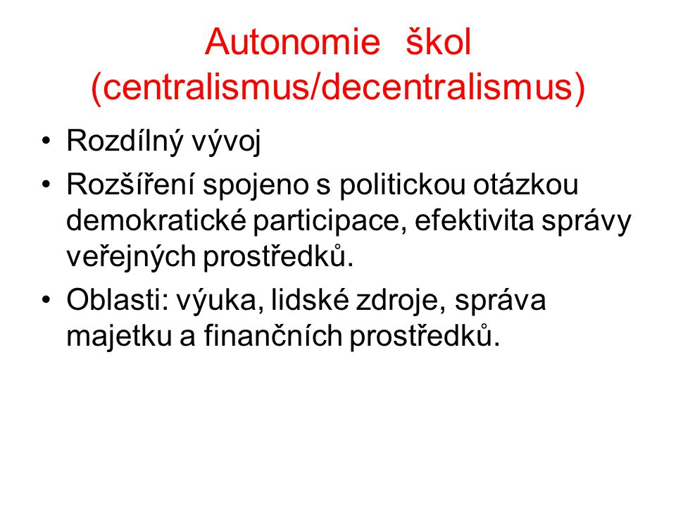 Autonomie škol (centralismus/decentralismus)