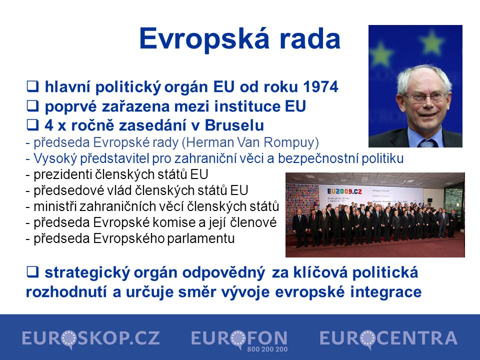 Evropská rada hlavní politický orgán EU od roku 1974