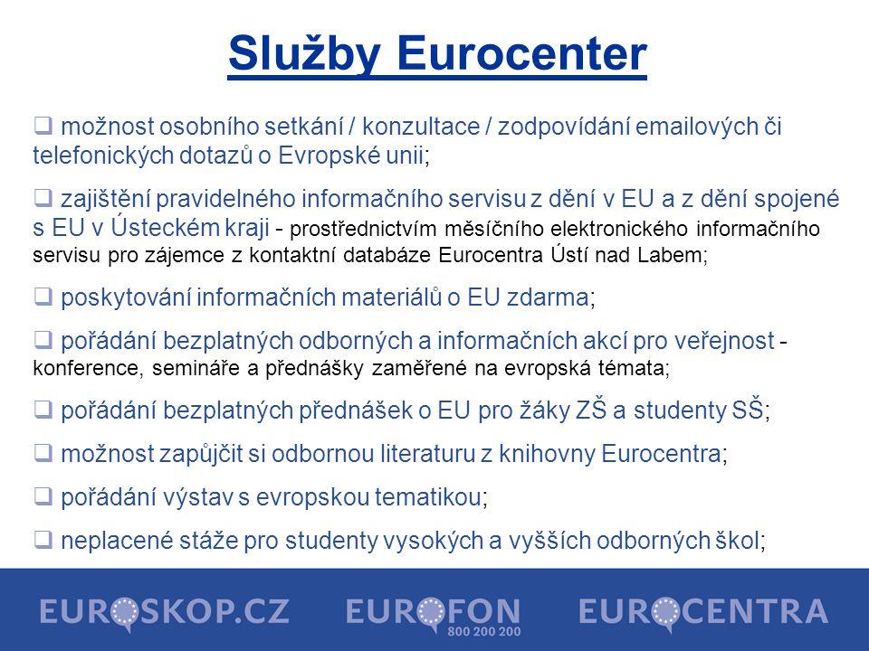 Služby Eurocenter možnost osobního setkání / konzultace / zodpovídání emailových či telefonických dotazů o Evropské unii;