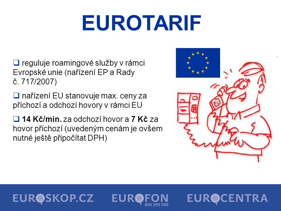 EUROTARIF reguluje roamingové služby v rámci Evropské unie (nařízení EP a Rady č. 717/2007)