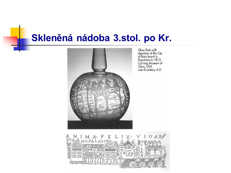 Skleněná nádoba 3.stol. po Kr.