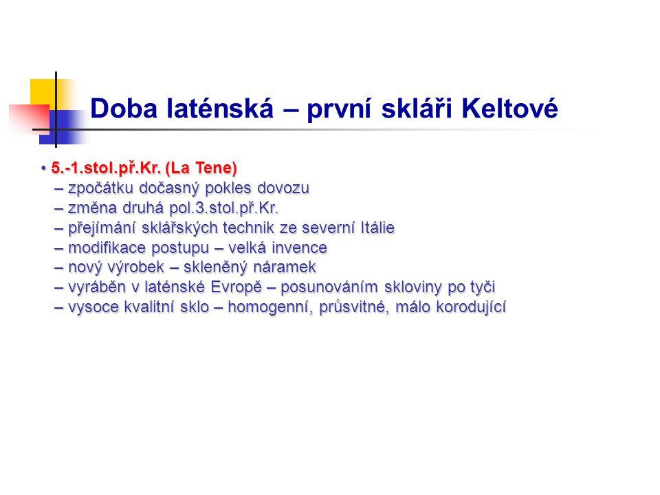 Doba laténská – první skláři Keltové