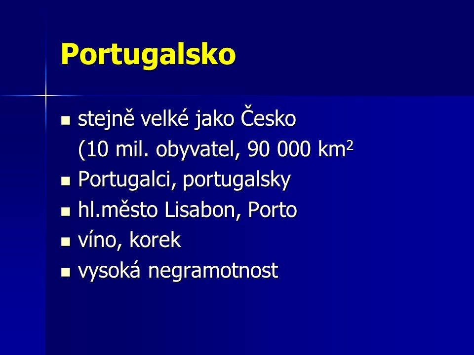 Portugalsko stejně velké jako Česko (10 mil. obyvatel, 90 000 km2