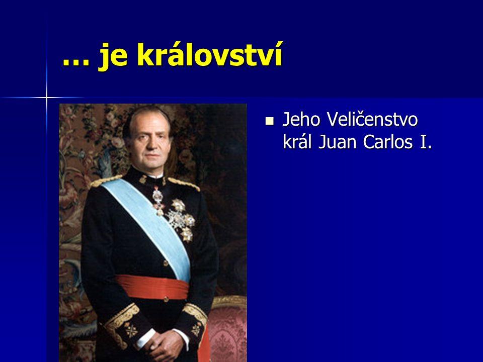 … je království Jeho Veličenstvo král Juan Carlos I.