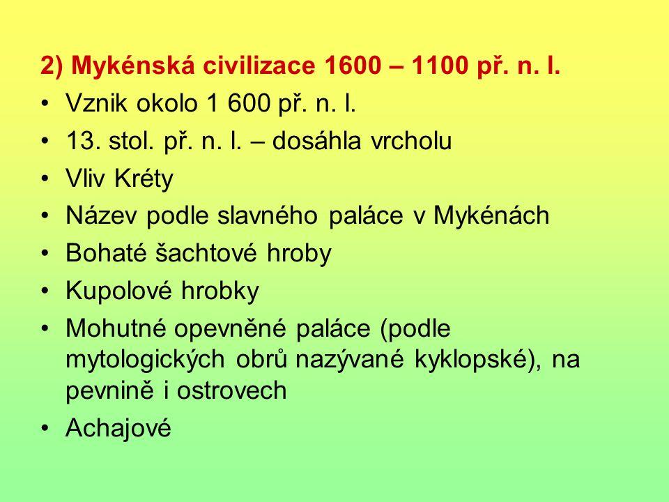 2) Mykénská civilizace 1600 – 1100 př. n. l.