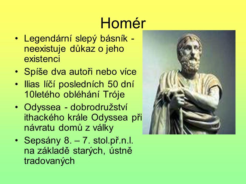 Homér Legendární slepý básník - neexistuje důkaz o jeho existenci