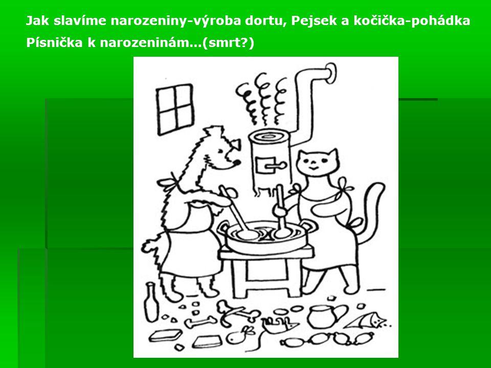 Jak slavíme narozeniny-výroba dortu, Pejsek a kočička-pohádka