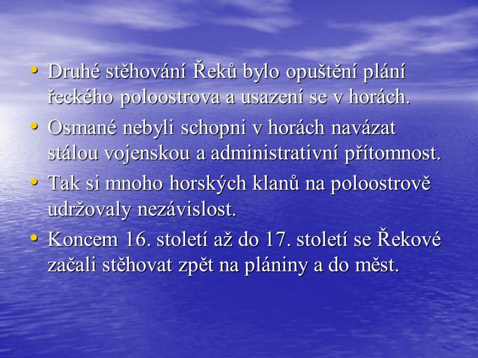 Druhé stěhování Řeků bylo opuštění plání řeckého poloostrova a usazení se v horách.