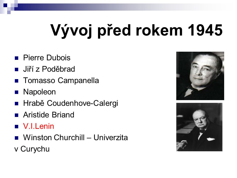 Vývoj před rokem 1945 Pierre Dubois Jiří z Poděbrad Tomasso Campanella