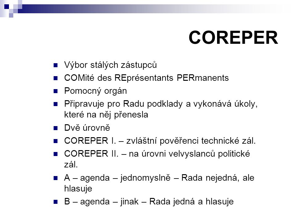 COREPER Výbor stálých zástupců COMité des REprésentants PERmanents