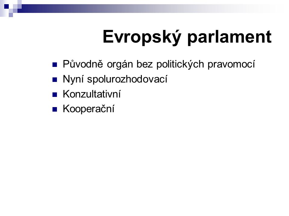 Evropský parlament Původně orgán bez politických pravomocí