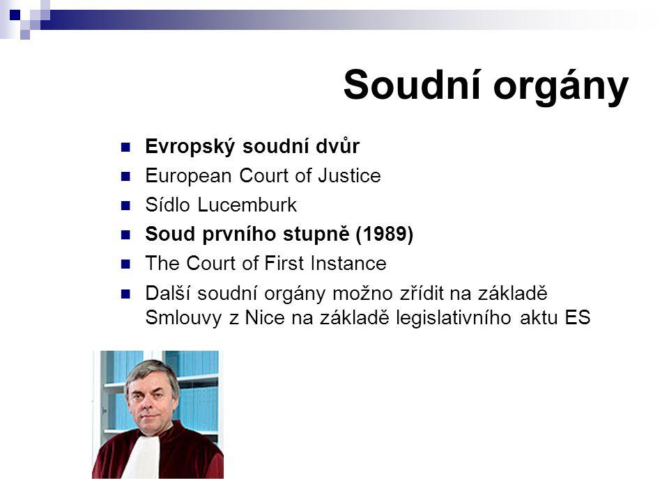 Soudní orgány Evropský soudní dvůr European Court of Justice