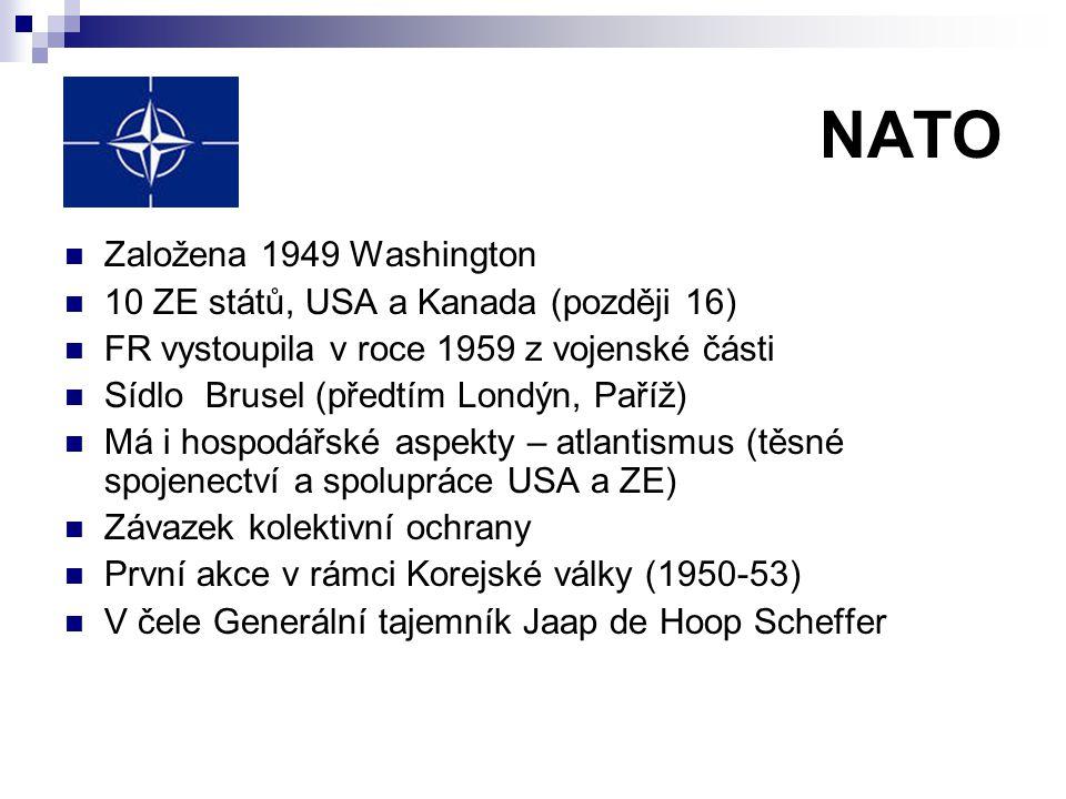 NATO Založena 1949 Washington 10 ZE států, USA a Kanada (později 16)