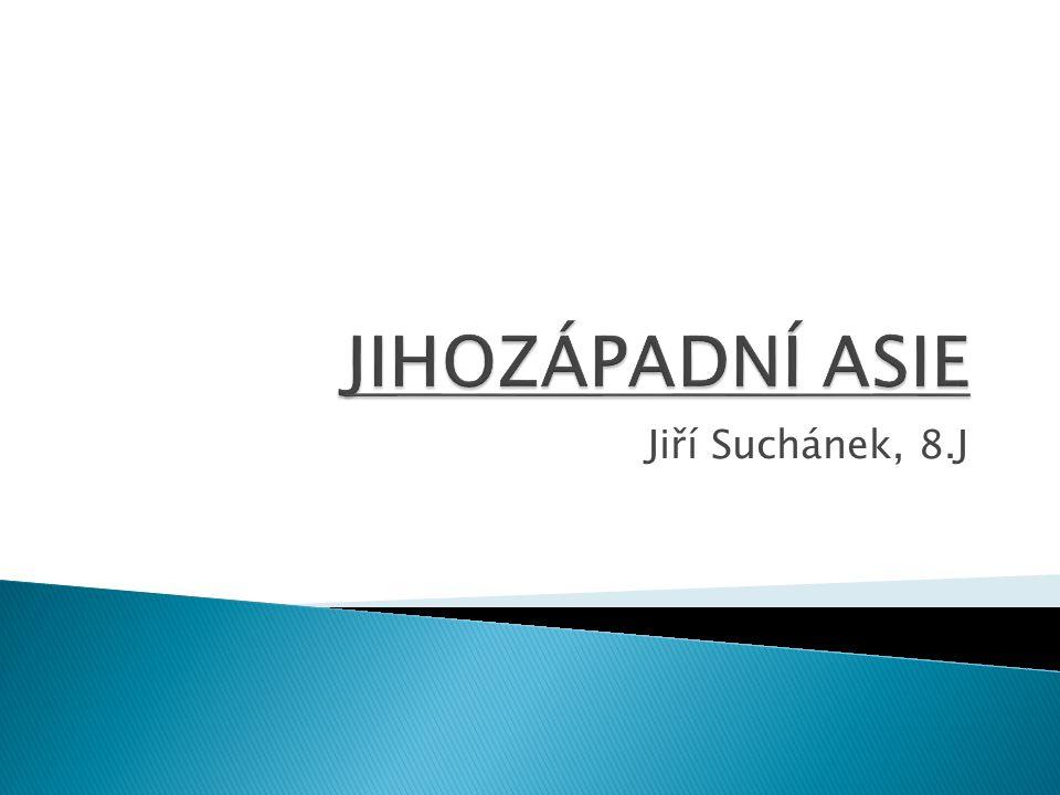 Jihozápadní Asie Jiří Suchánek, 8.J