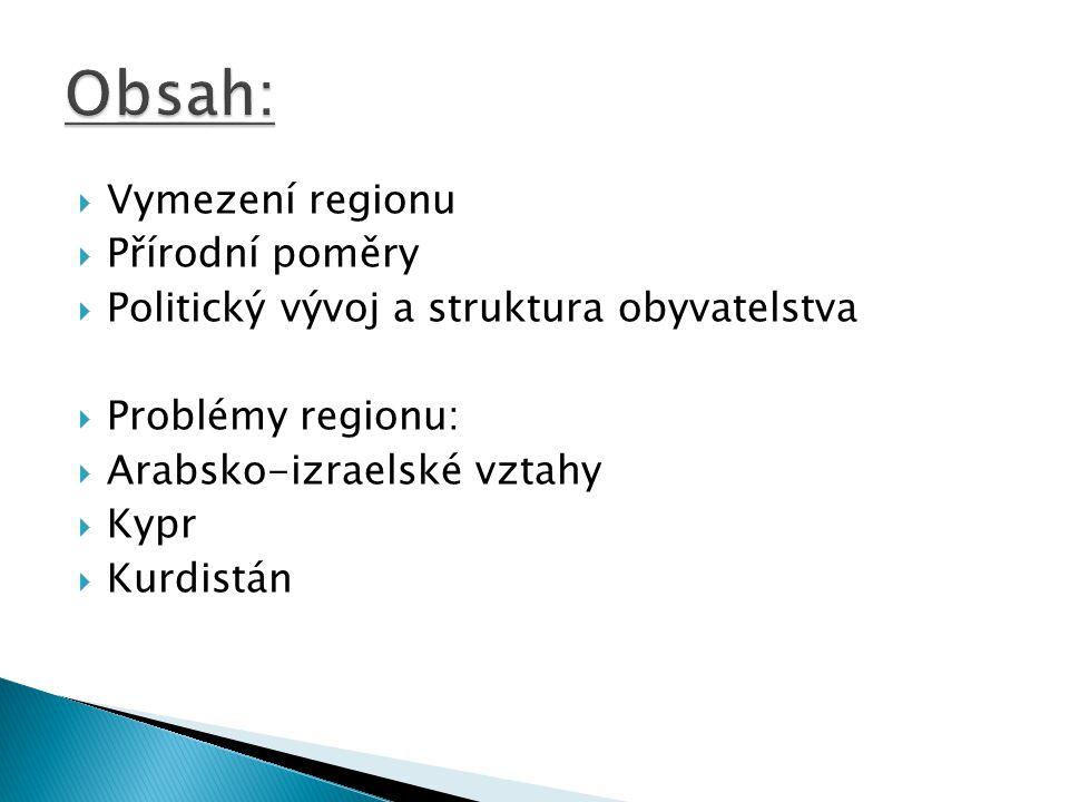 Obsah: Vymezení regionu Přírodní poměry