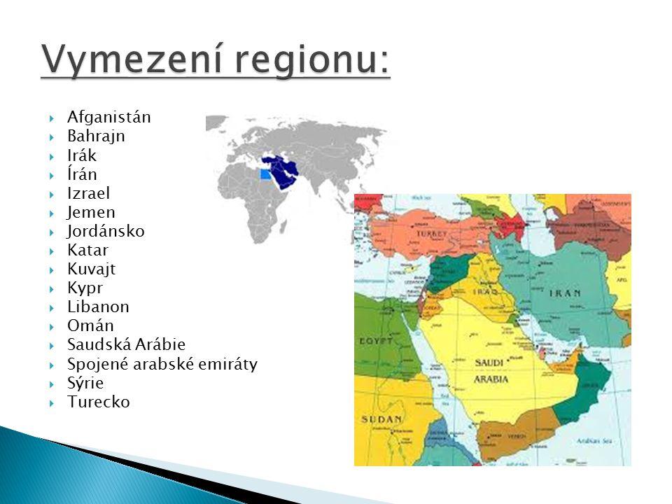 Vymezení regionu: Afganistán Bahrajn Irák Írán Izrael Jemen Jordánsko