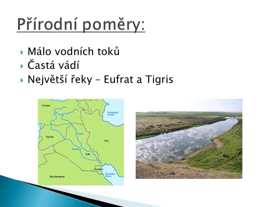 Přírodní poměry: Málo vodních toků Častá vádí