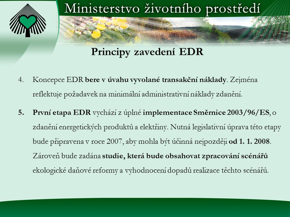 Principy zavedení EDR