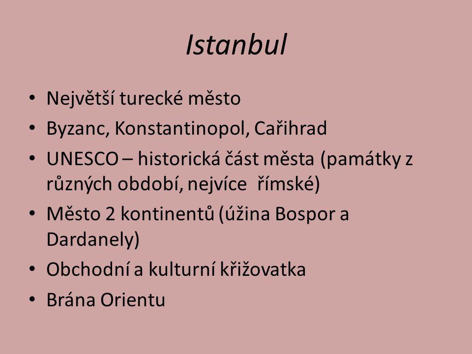 Istanbul Největší turecké město Byzanc, Konstantinopol, Cařihrad