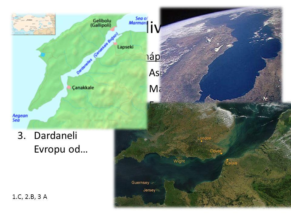 Průlivy nápověda Doplň Asie La Manche Velkou Británii od… Maroka