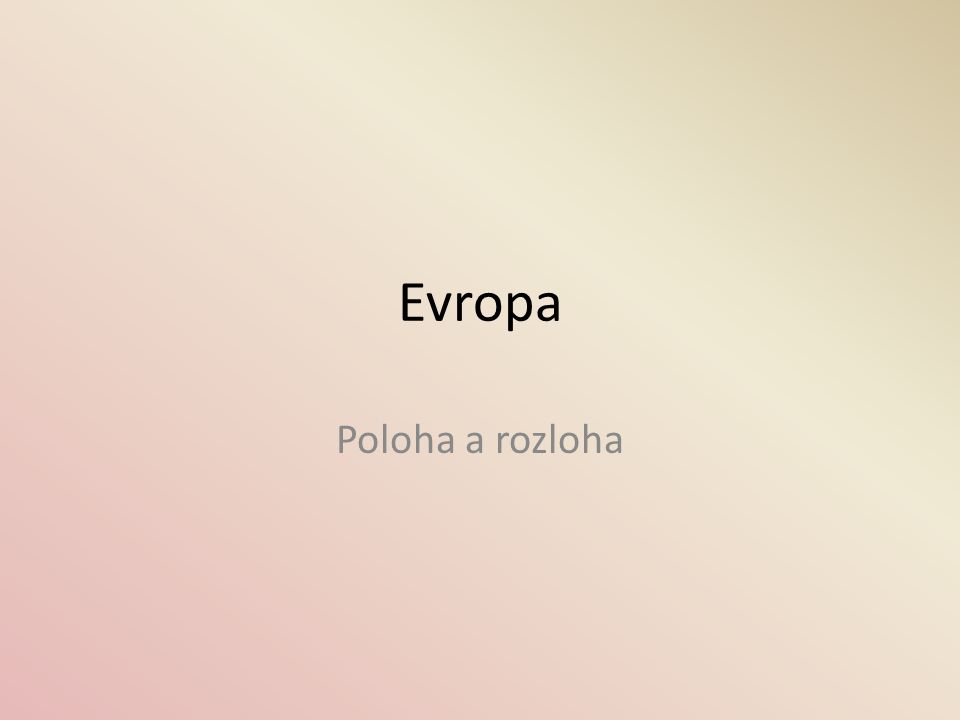 Evropa Poloha a rozloha