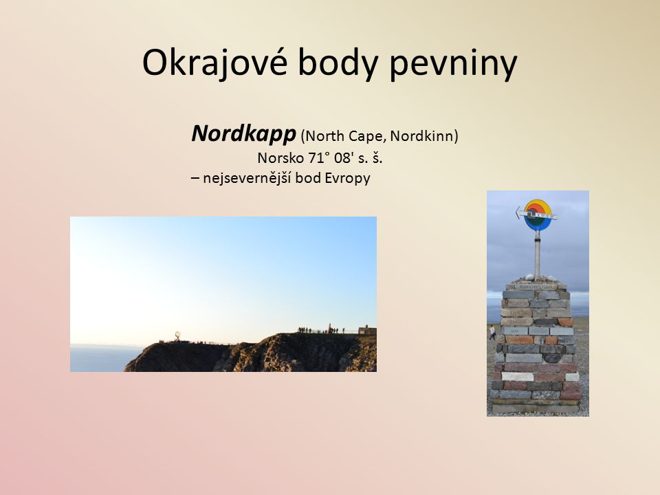 Okrajové body pevniny Nordkapp (North Cape, Nordkinn)