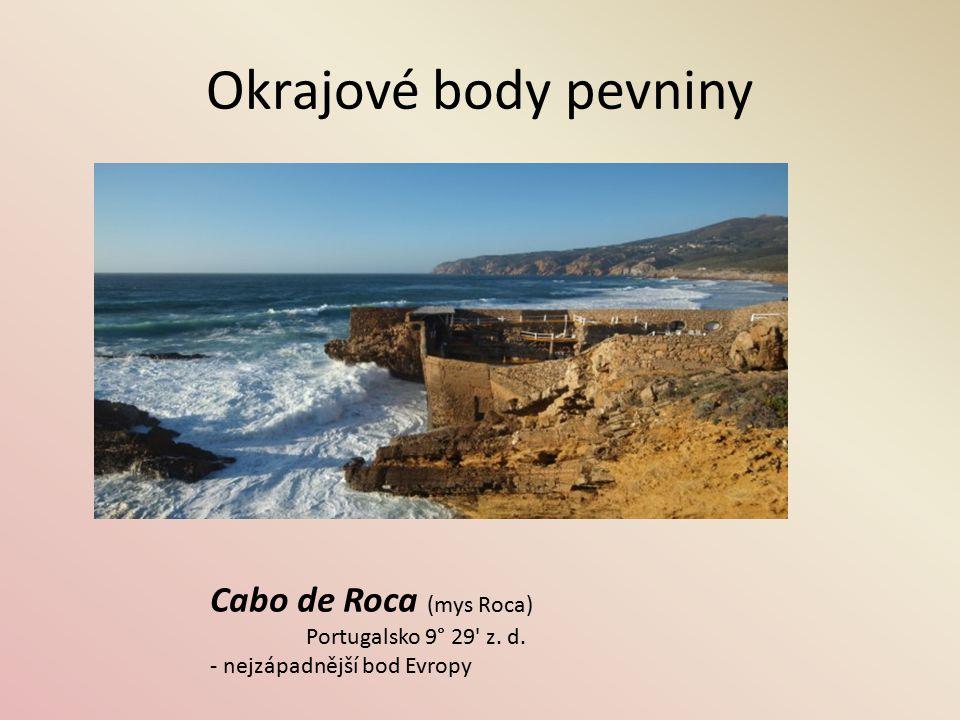 Okrajové body pevniny Cabo de Roca (mys Roca) Portugalsko 9° 29 z. d.