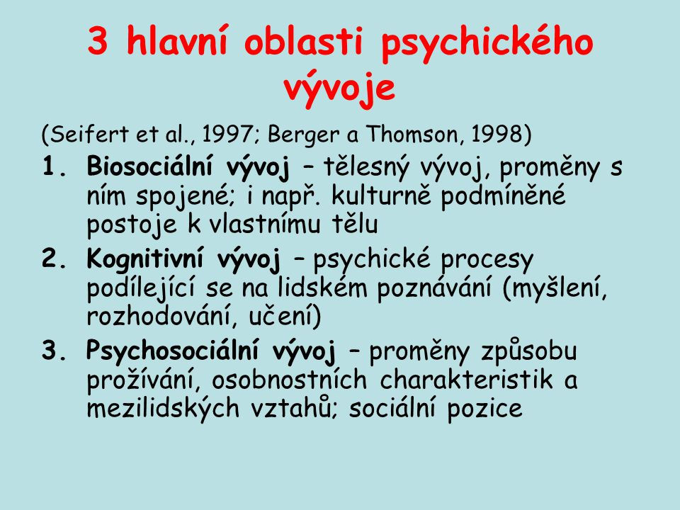 3 hlavní oblasti psychického vývoje