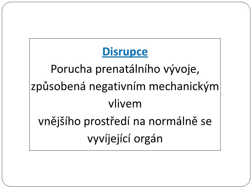 Porucha prenatálního vývoje, způsobená negativním mechanickým vlivem