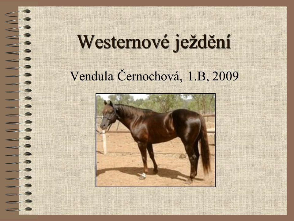 Westernové ježdění Vendula Černochová, 1.B, 2009