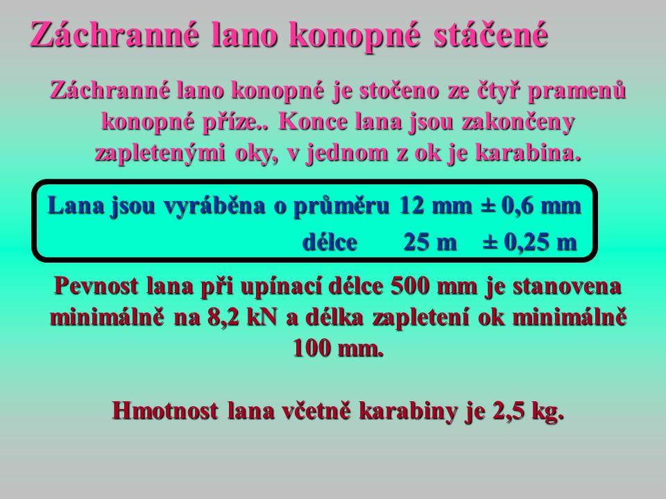 Hmotnost lana včetně karabiny je 2,5 kg.