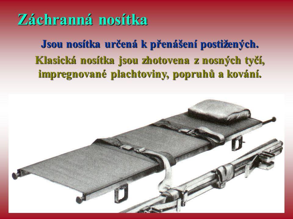 Jsou nosítka určená k přenášení postižených.