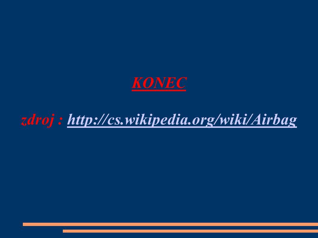 KONEC zdroj : http://cs.wikipedia.org/wiki/Airbag