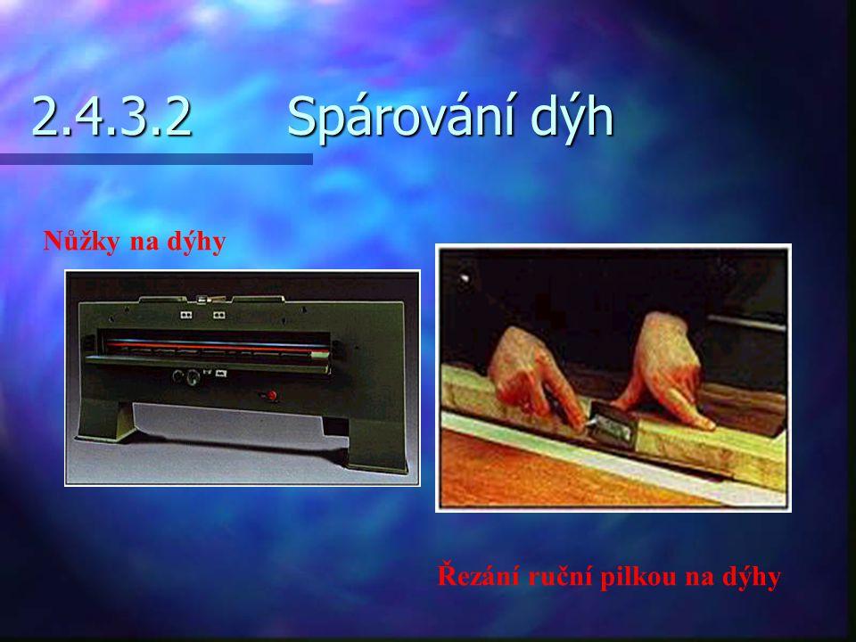 2.4.3.2 Spárování dýh Nůžky na dýhy Řezání ruční pilkou na dýhy