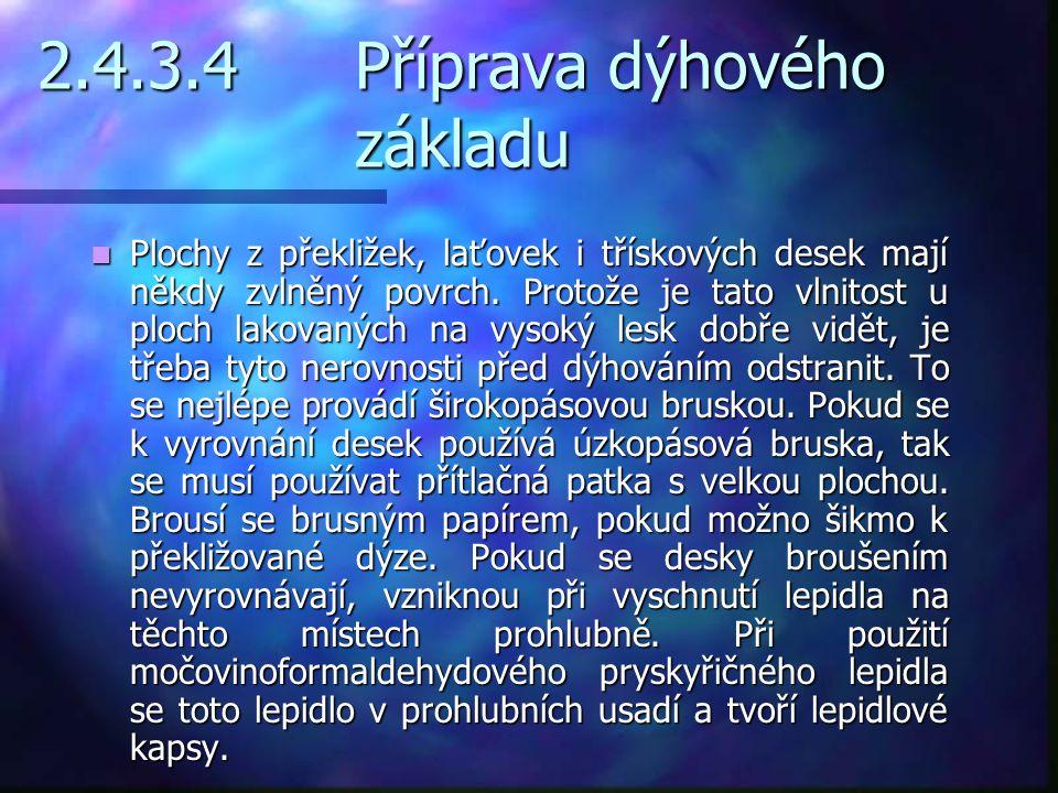 2.4.3.4 Příprava dýhového základu