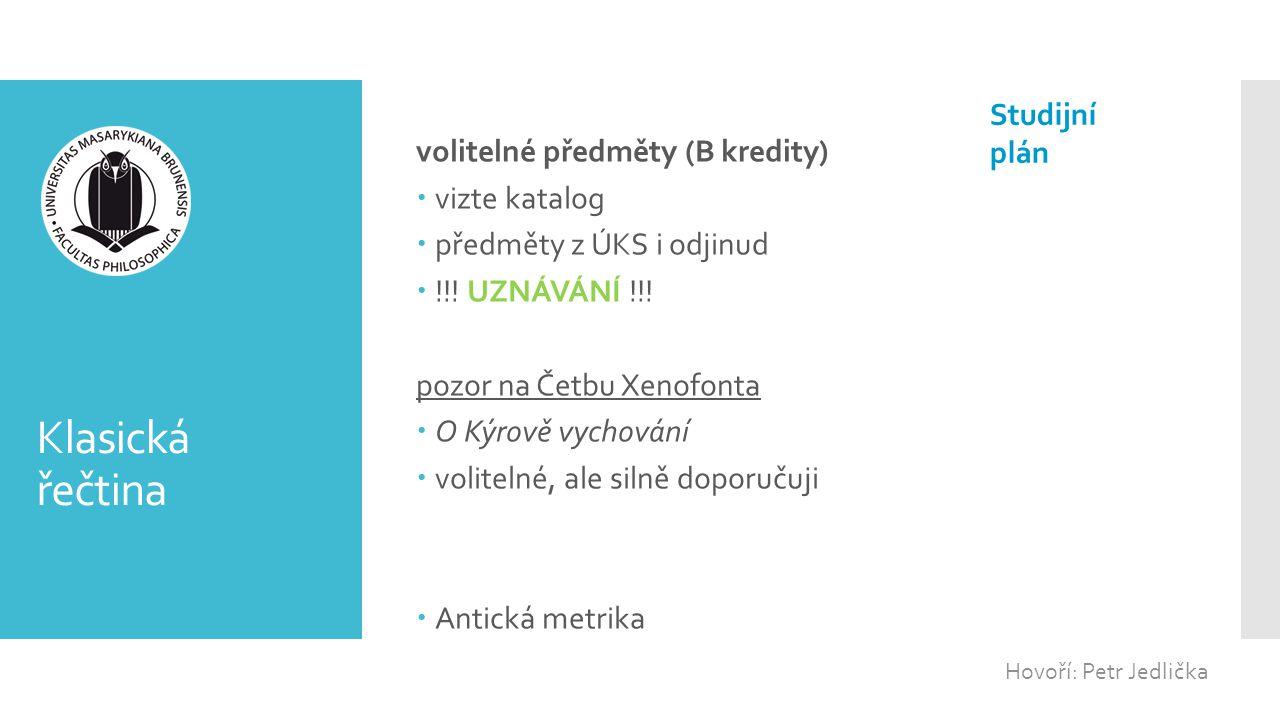 Klasická řečtina Studijní plán volitelné předměty (B kredity)