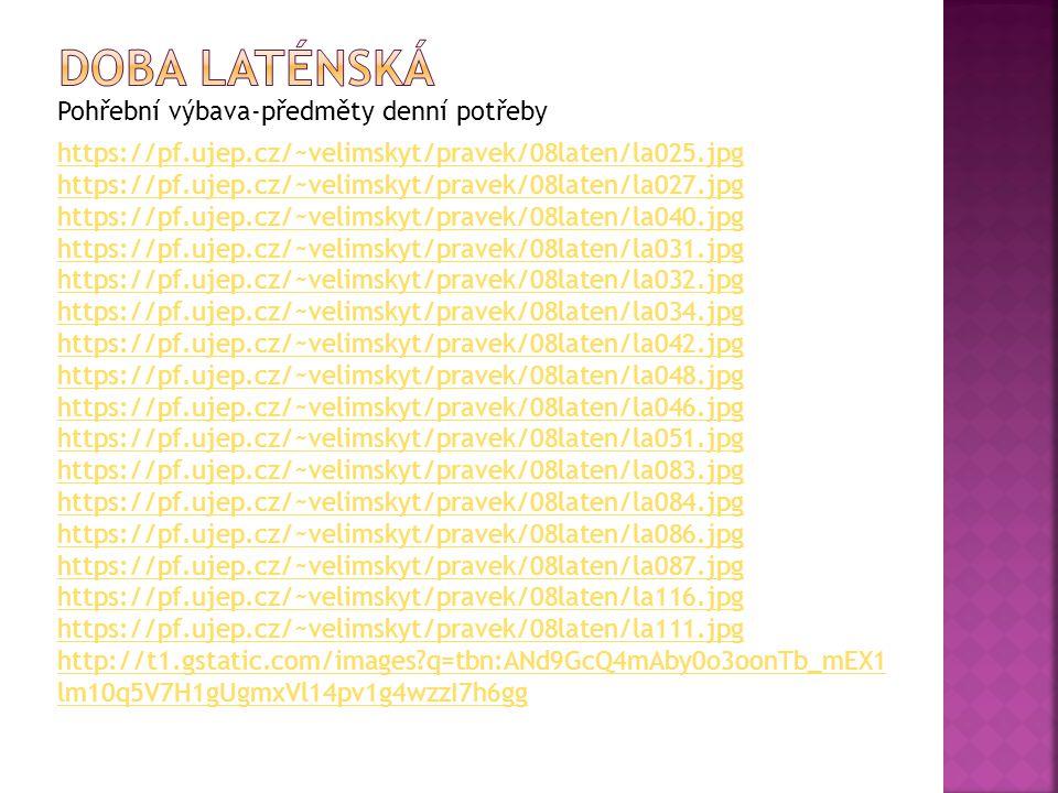 Doba laténská Pohřební výbava-předměty denní potřeby