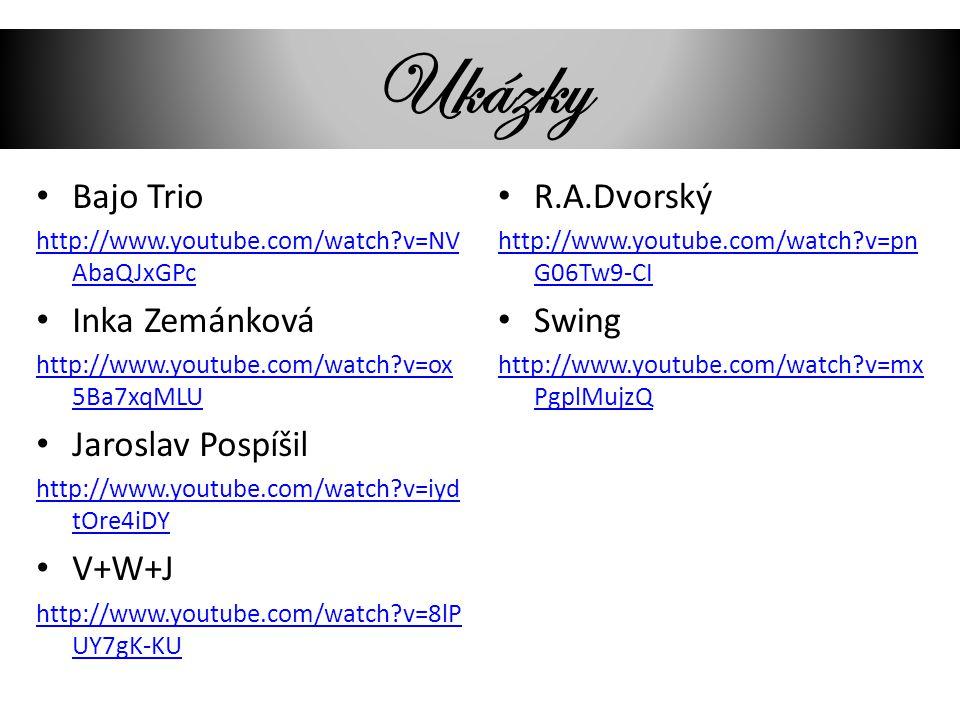Ukázky Bajo Trio Inka Zemánková Jaroslav Pospíšil V+W+J R.A.Dvorský