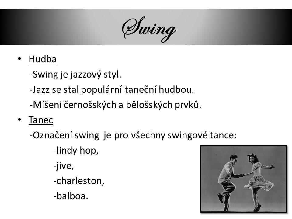 Swing Hudba -Swing je jazzový styl.