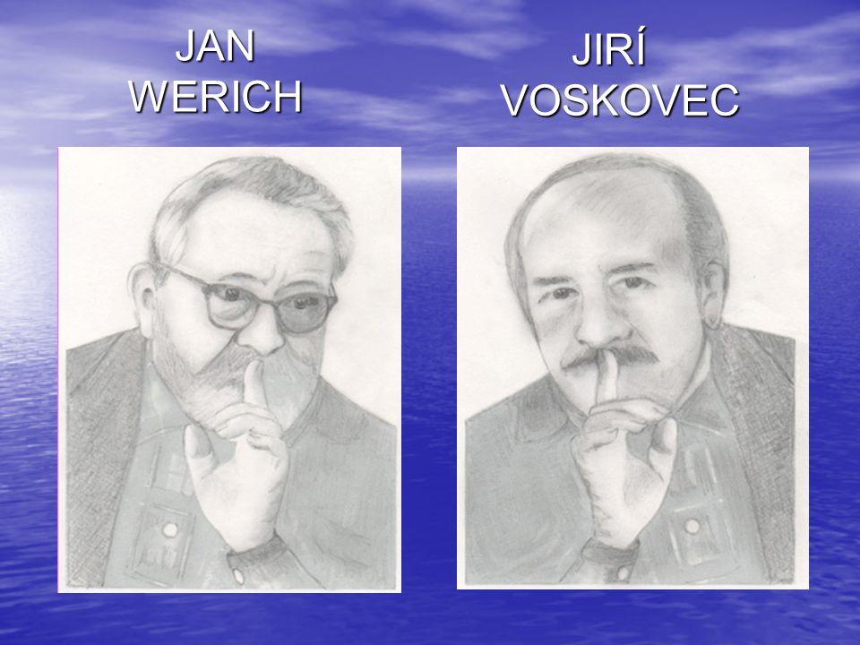 JAN WERICH JIRÍ VOSKOVEC