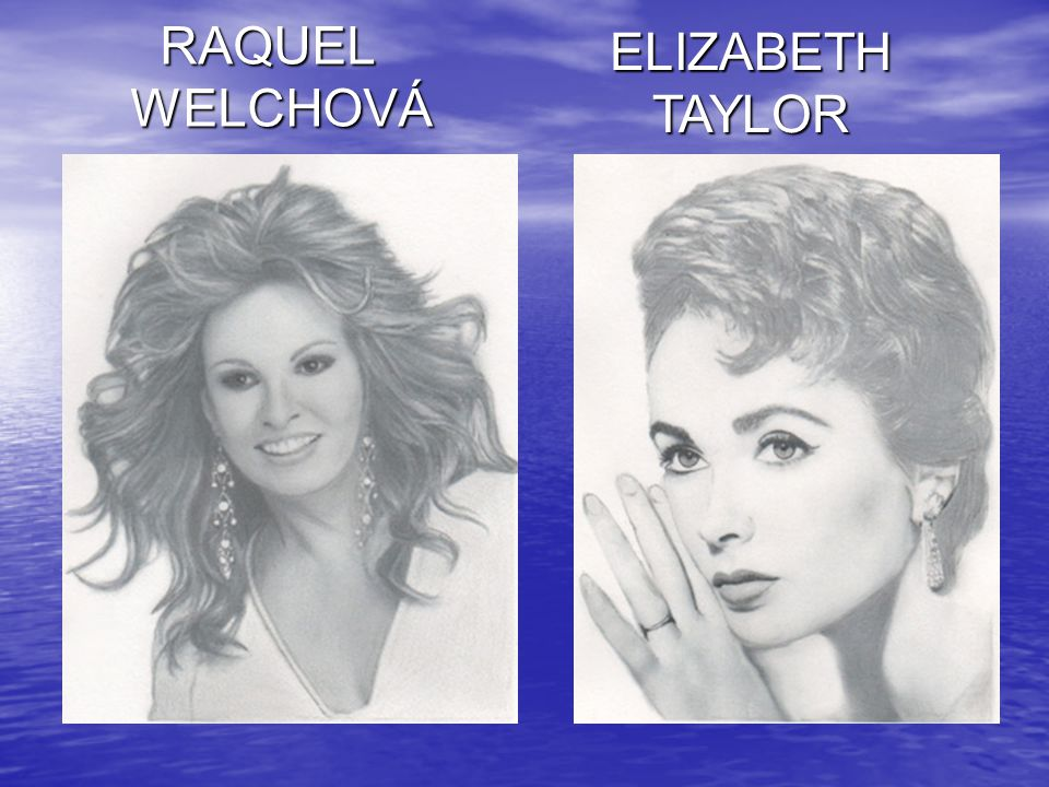 ELIZABETH TAYLOR RAQUEL WELCHOVÁ