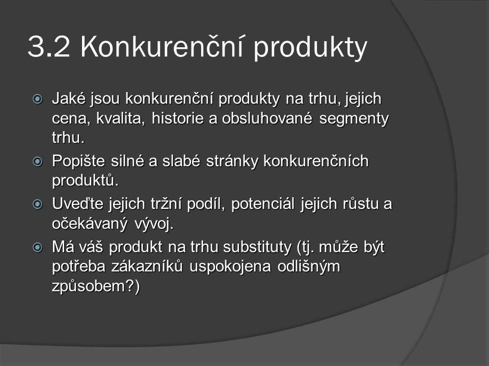 3.2 Konkurenční produkty Jaké jsou konkurenční produkty na trhu, jejich cena, kvalita, historie a obsluhované segmenty trhu.