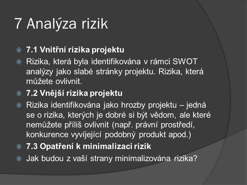 7 Analýza rizik 7.1 Vnitřní rizika projektu
